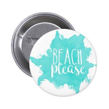 Beach Themed Beach Please White Button