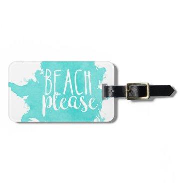 Beach Themed Beach Please White Luggage Tag