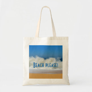 Beach Please! with Crashing Waves Tote Bag