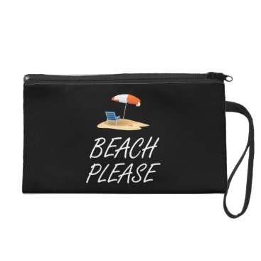 Beach Themed Beach Please Wristlet