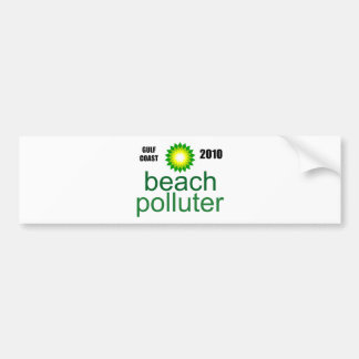 Beach Polluter - Gulf Coast 2010 Car Bumper Sticker