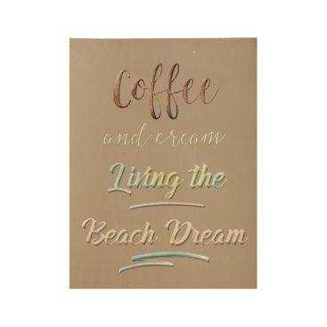 Beach Themed Beach Quote Wall Decor | Coffee and Cream