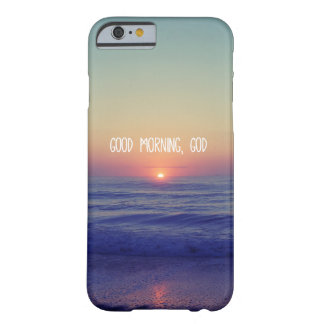 Beach Sunrise with Good Morning God Quote Barely There iPhone 6 Case