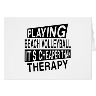 BEACH VOLLEYBALL Its Cheaper Than Therapy Card