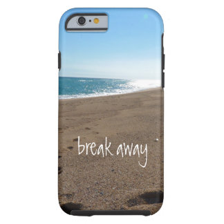 Beach with Break Away Quote Tough iPhone 6 Case