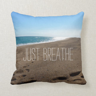 Beach with Just Breathe Quote Pillow