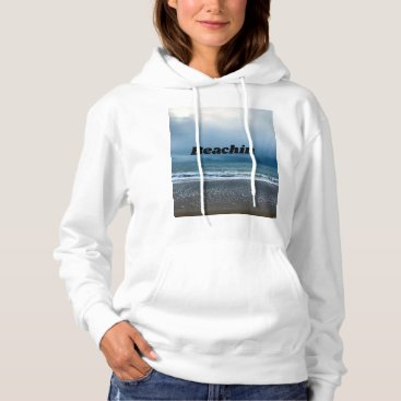 Beachin hoodie