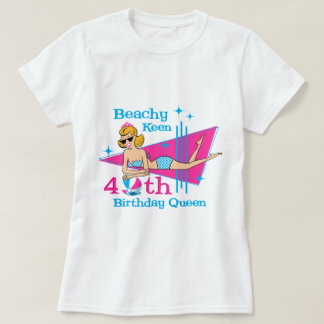 Beachy Keen 40th Birthday Shirt