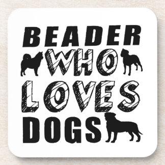 beader Who Loves Dogs Coaster