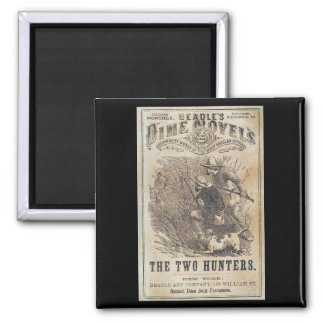 Beadles Dime Novels - The Two Hunters 2 Inch Square Magnet