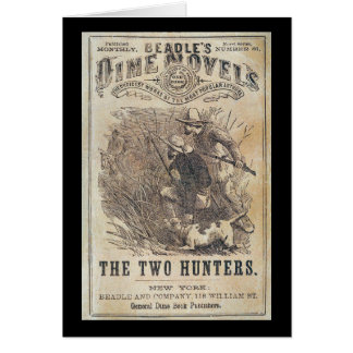 Beadles Dime Novels - The Two Hunters Greeting Card