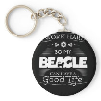 Beagle Design I Work Hard So My Beagle Can Have Keychain