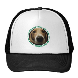 Beagle Dogs rule the Planet - because I said so! Trucker Hat