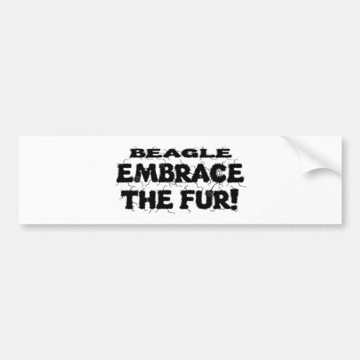 Beagle Embrace The Fur Bumper Sticker