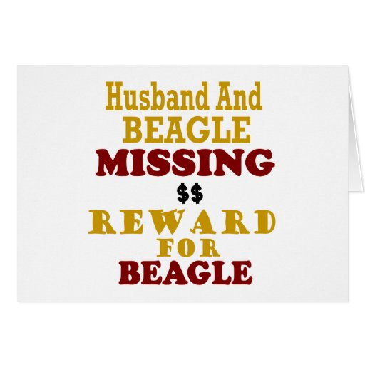 Beagle & Husband Missing Reward For Beagle Card