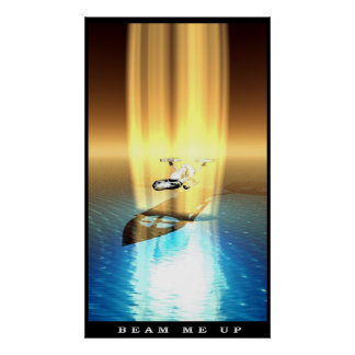 Beam Me Up Posters