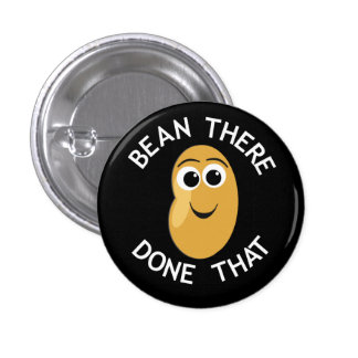 Bean There Done That Button
