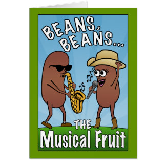 Beans, Beans, The Musical Fruit Greeting Card