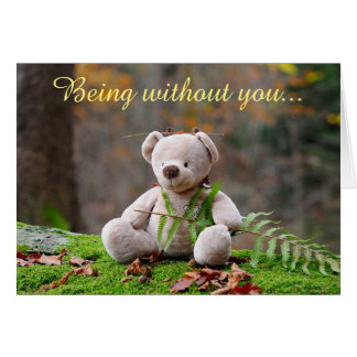Bear Being Without You Missing You Greeting Card