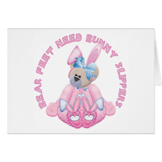 Bear Feet Need Bunny Slippers Card