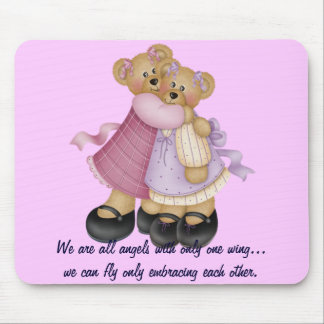 Bear Friends 2 - We are all angels... Mouse Pad