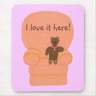 Bear in chair, I love it here Affirmation mousepad