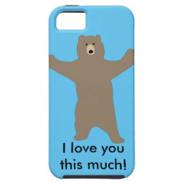 "Bear iPhone case saying ""I love you this much!"""