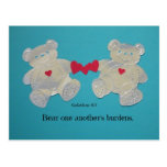 Bear one another's burdens. Galations 6:2 Postcard