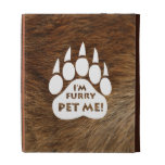 "Bear Pride Paw ""I'm Furry Pet Me"" iPad Case iPad Case"