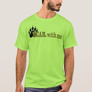 Bear With Me T-Shirt