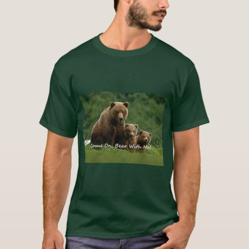 Bear With Me T_Shirt