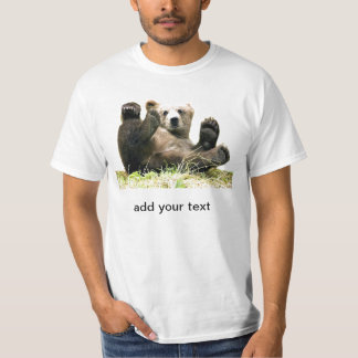 Bear with your quote T-Shirt
