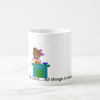 bearcup, Yes Lord... All things in love. Mugs
