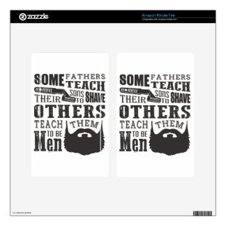 Beard, some father teach to shave others to be a m kindle fire skins