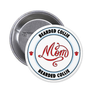 BEARDED COLLIE mom Pinback Button