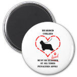 Bearded Collies Must Be Loved Refrigerator Magnets