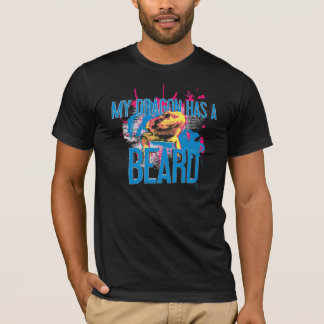 Bearded Dragon T-shirt: My Dragon Has a Beard T-Shirt