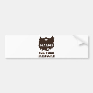 Bearded For Your Pleasure Bumper Sticker