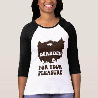 Bearded For Your Pleasure Tshirts
