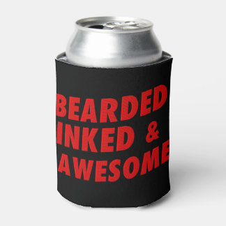 Bearded, Inked & Awesome Can Cooler