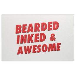Bearded, Inked & Awesome Fabric