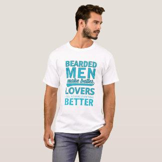 Bearded Men Make Better Lover Better Man T-Shirt