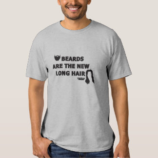 Beards are the New Long Hair T Shirts