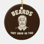 Beards they grow on you! ornament