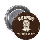 Beards they grow on you! pin