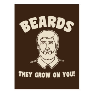 Beards they grow on you! postcard