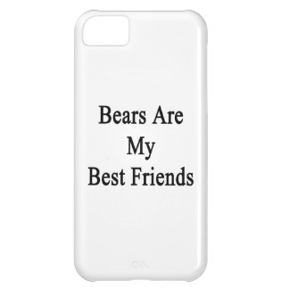 Bears Are My Best Friends iPhone 5C Cases