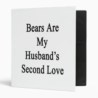 Bears Are My Husband's Second Love 3 Ring Binders