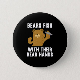 Bears Fish With Their Bear Hands Button