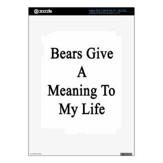 Bears Give A Meaning To My Life Decals For iPad 3